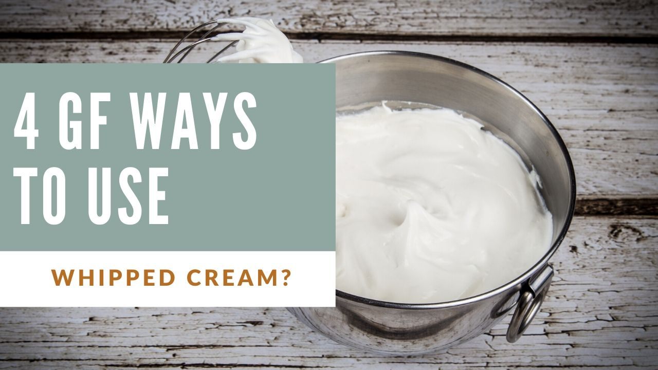 4 gluten-free ways to use whipped cream