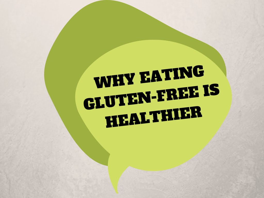 Is Eating Gluten-Free Healthier? Why?