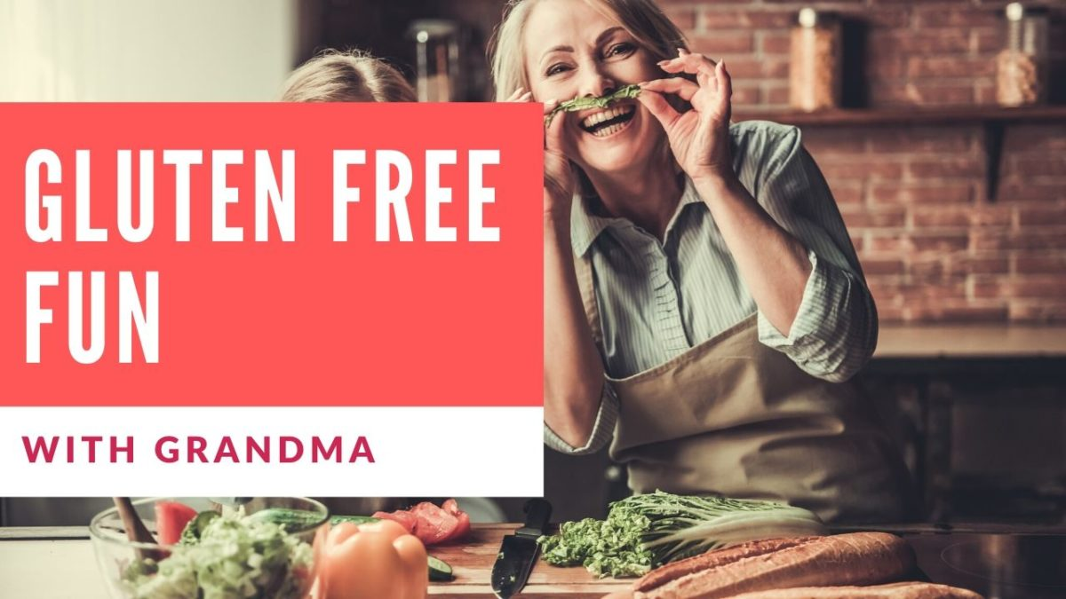 Gluten Free With Grandma: A Few New Tricks