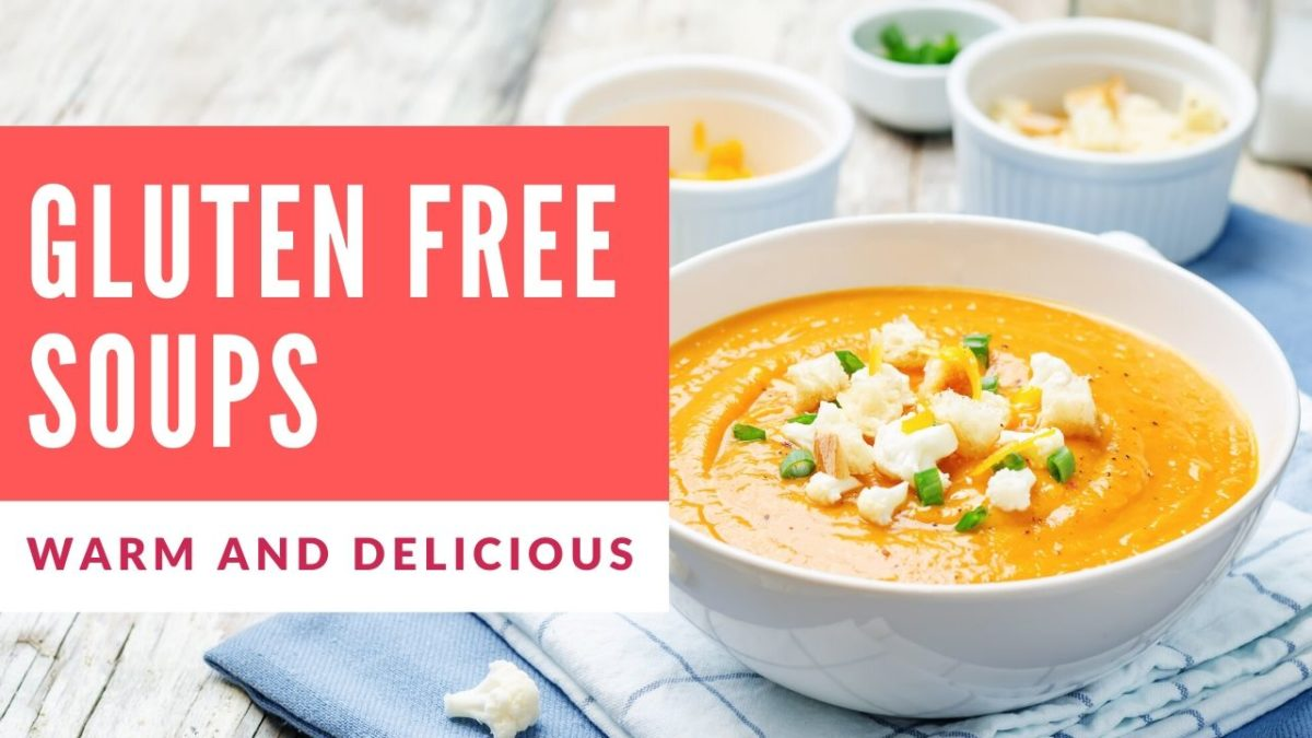 Fall Weather Led Me To Great Gluten Free Soups