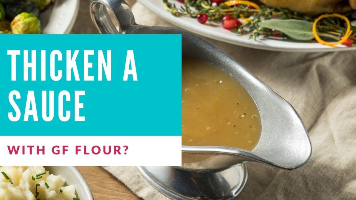 Will Gluten Free Flour Thicken a Sauce